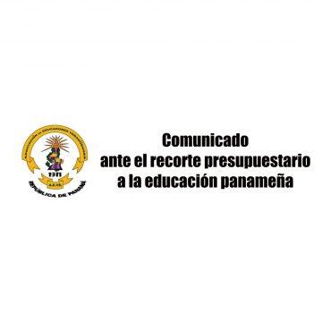 Comunicado ante el recorte presupuestario a la educación panameña