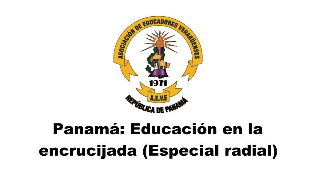 Panamá: Educación en la encrucijada (Especial radial)