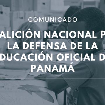 Comunicado. Coalición Nacional por la Defensa de la Educación Oficial de Panamá