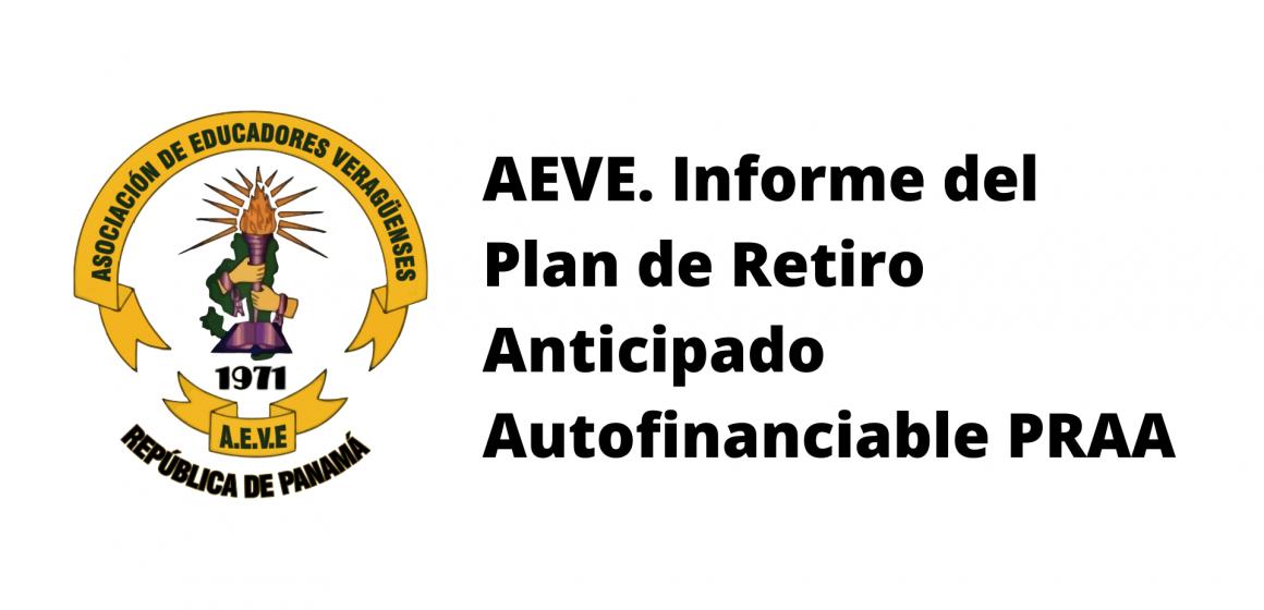 AEVE. Informe del Plan de Retiro Anticipado Autofinanciable PRAA