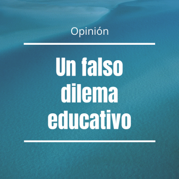Un falso dilema educativo (Opinión)