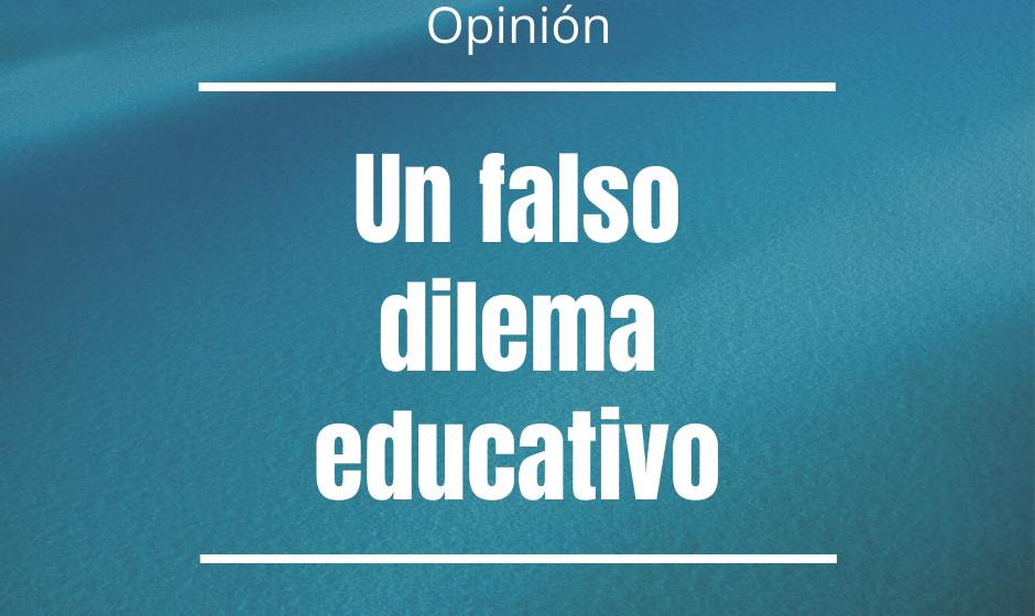 Un falso dilema educativo (Opinión)
