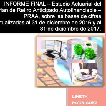 Estudio Actuarial del PRAA, sobre las bases de cifras actualizadas al 31 de diciembre de 2016 y al 31 de diciembre de 2017