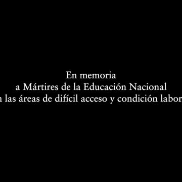En memoria de los Mártires de la Educación Nacional en las área de difícil acceso y condición laboral